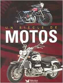Un siècle de motos: 9782709816939: Amazon.com: Books