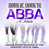 Knowing Me, Knowing You - a Tribute to Abbaby Various Artists