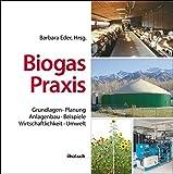 Image de Biogas-Praxis: Grundlagen, Planung, Anlagenbau, Beispiele, Wirtschaftlichkeit, Umwelt
