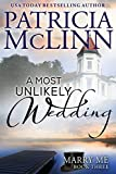 Book cover image for A Most Unlikely Wedding (Marry Me series, Book 3)