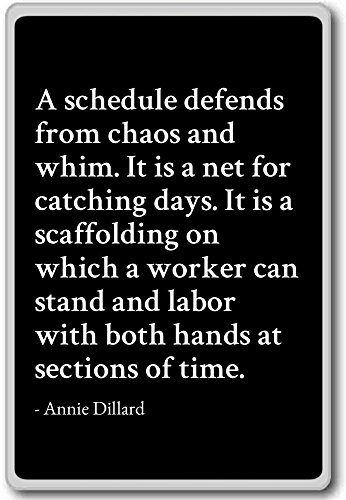 a-schedule-defends-from-chaos-and-whim-it-is-annie-dillard-fridge-magnet-black-magnete-frigo