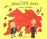 Now It's Fall (Lois Lenski Books) (0375810692) by Lenski, Lois