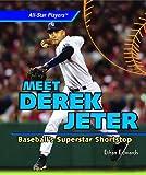 img - for Meet Derek Jeter: Baseball's Superstar Shortstop (All-Star Players) book / textbook / text book