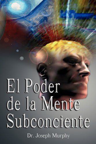 Portada del libro El poder de la mente subconsciente de Joseph Murphy