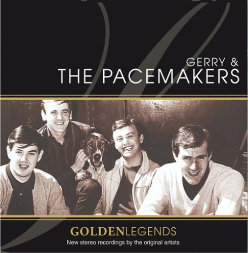 Gerry & The Pacemakers - Golden Legends: Gerry and the Pacemakers - Zortam Music