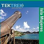 Isla Mujeres: Pirates in the Caribbean |  TekTrek