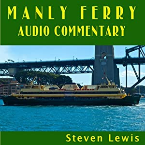 Manly Ferry Audio Commentary | [Steven Lewis]