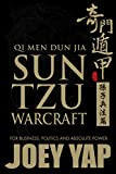 Qi Men Dun Jia Sun Tzu Warcraft: For business, politics and absolute power