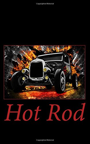 Hot Rod: A 5 x 8 Unlined Notebook