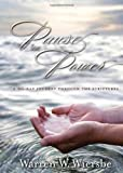 Pause for Power: A 365-Day Journey through the Scriptures (Year in the Word Series) (078140374X) by Wiersbe, Warren W.
