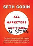 img - for By Seth Godin All Marketers Are Liars: The Underground Classic That Explains How Marketing Really Works--and Why A (Reprint) book / textbook / text book