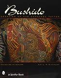 Bushido: Legacies of the Japanese Tattoo