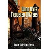 Wind Over Troubled Waters - Book One ~ Edith Parzefall