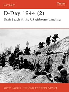 D-Day 1944 (2): Utah Beah and US Airborne Landings Pt.2 (Osprey Campaign) by Osprey Publishing