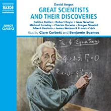 Great Scientists and Their Discoveries Audiobook by David Angus Narrated by Benjamin Soames, Clare Corbett