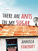 There Are Ants in My Sugar