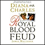 Diana vs. Charles: Royal Blood Feud | James Whitaker