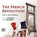 The French Revolution - In a Nutshell (       UNABRIDGED) by Neil Wenborn Narrated by Roy McMillan