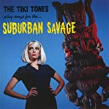 The Tiki Tones Play Songs for the...Suburban Savages
