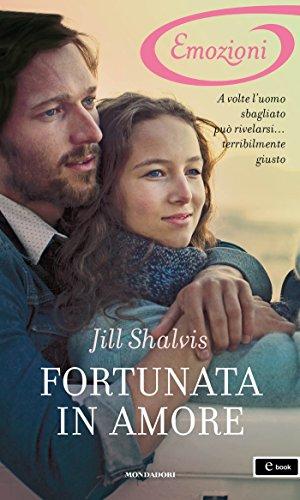 Jill Shalvis - Fortunata in amore (I Romanzi Emozioni)