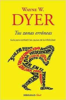 Tus zonas erroneas (Spanish Edition): Wayne W. Dyer