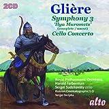 Glière: Symphony No. 3 'Ilya Muromets', Cello Concerto