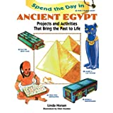 Spend the Day in Ancient Egypt: Projects and Activities That Bring the Past to Life ~ Linda Honan