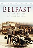 img - for Belfast in Old Photographs book / textbook / text book