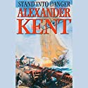 Stand into Danger (       UNABRIDGED) by Alexander Kent Narrated by Michael Jayston