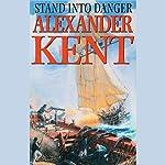 Stand into Danger | Alexander Kent