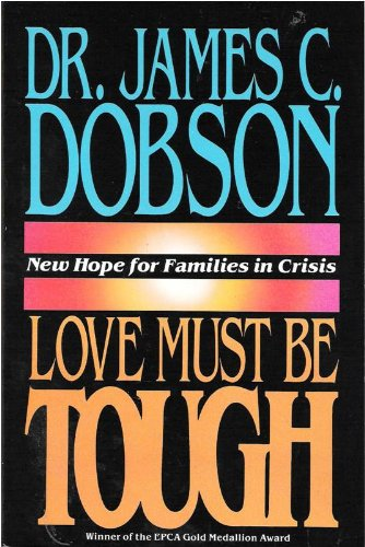 Love Must Be Tough - New Hope for Families in Crisis