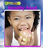 Healthy Food (Health and Fitness) (1432927736) by Schaefer, A. R.