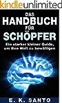 Das Handbuch f�r Sch�pfer: Ein starke...