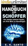 Das Handbuch f�r Sch�pfer: Ein starker kleiner Guide, um Ihre Welt zu bew�ltigen