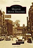 Memphis Movie Theatres (Images of America (Arcadia Publishing))