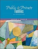Public and Private Families: An Introduction, with Free PowerWeb (0072510390) by Cherlin, Andrew J