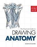 img - for The Practical Guide to Drawing Anatomy: [Artist's Workbook] book / textbook / text book
