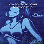How to Save Your Relationship | Anthony Ekanem