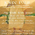 The Voice of the Lord: My Walk With Jesus |  Christians United,John Paul