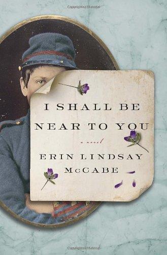 Image of I Shall Be Near to You: A Novel