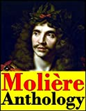Image of Molière, Anthology (The Imaginary Invalid, The Miser, The Learned Women, The Flying Doctor, The Impostures of Scapin, Psyche, The Jealousy of le Barbouillé, The Countess of Escarbagnas and more)