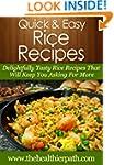 Rice Recipes: Delightfully Tasty Rice...