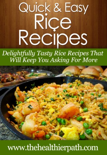 Rice Recipes: Delightfully Tasty Rice Recipes That Will Keep You Asking For More. (Quick & Easy Recipes) by Mary Miller