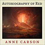 Autobiography of Red: Vintage Contemporaries Series | Anne Carson