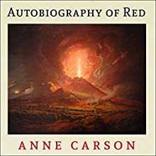 Autobiography of Red: Vintage Contemporaries Series Audiobook by Anne Carson Narrated by Paul Boehmer