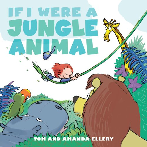 If I Were a Jungle Animal, Amanda Ellery
