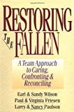 img - for Restoring the Fallen: A Team Approach to Caring, Confronting & Reconciling book / textbook / text book