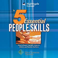 The 5 Essential People Skills: How to Assert Yourself, Listen to Others, and Resolve Conflicts Discours Auteur(s) : Dale Carnegie Narrateur(s) : Dale Carnegie