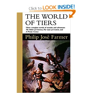 The World of Tiers: Volume One by Philip Jose Farmer