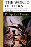 The World of Tiers: Volume One (0312857616) by Farmer, Philip Jose